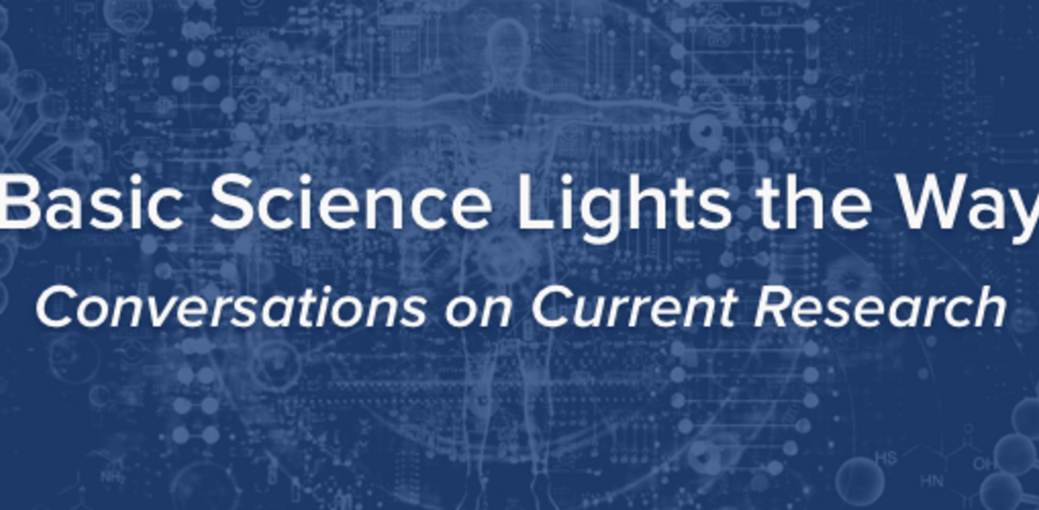 Register: Basic Science Lights the Way Event Series